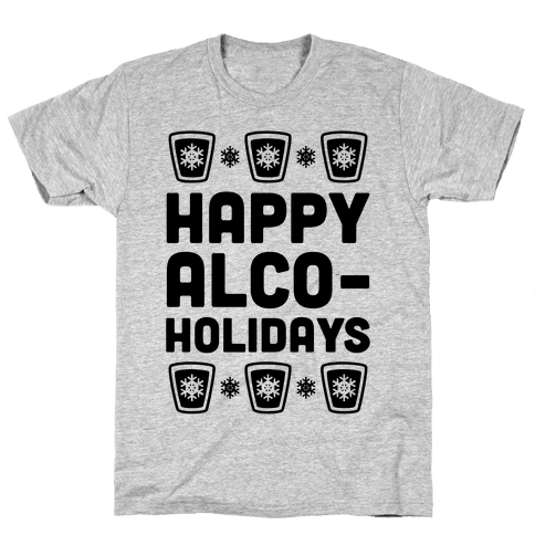 Happy Alco-Holidays Mens T-Shirt