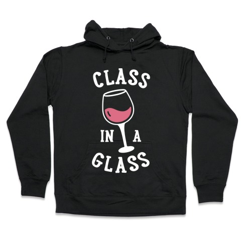 Class In A Glass Hooded Sweatshirt