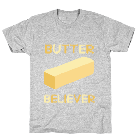 Butter Believer Mens T-Shirt