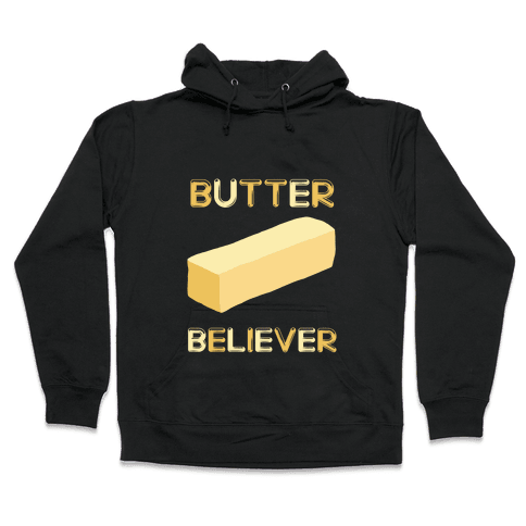Butter Believer Hooded Sweatshirt
