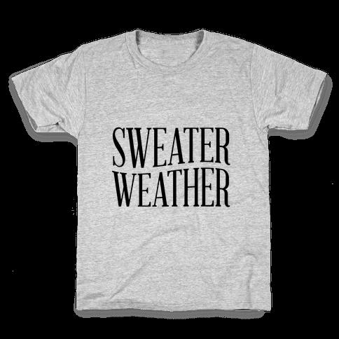 Sweater Weather Kids T-Shirt