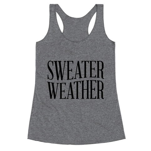 Sweater Weather Racerback Tank Top