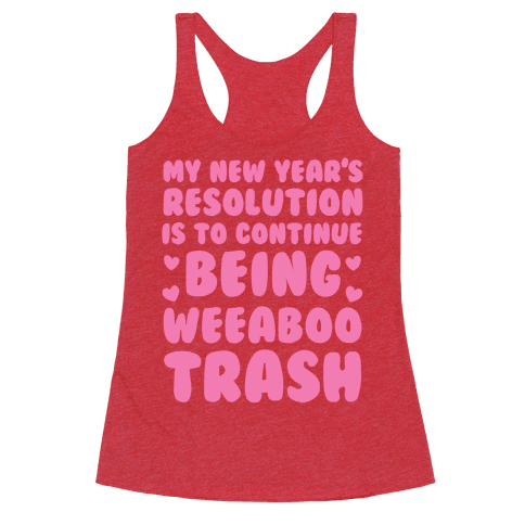 My New Year's Resolution is To Continue Being Weeaboo Trash