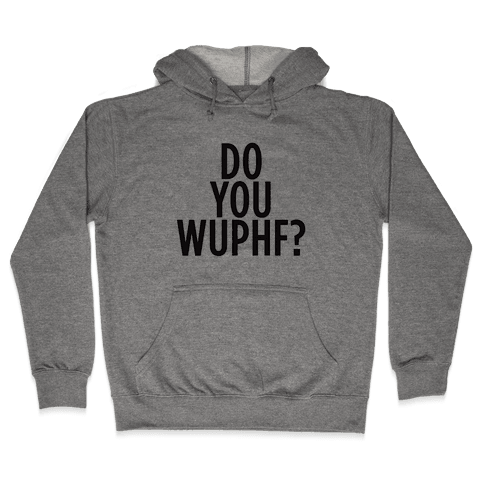 WUPHF Hooded Sweatshirt