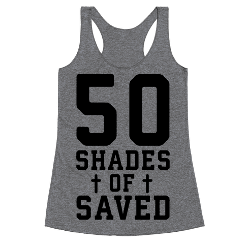 50 Shades of Saved Racerback Tank Top