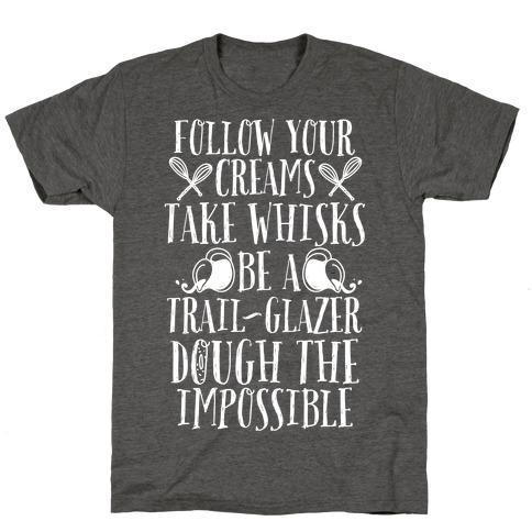 Take Whisks & Be a Trail Glazer T-Shirt