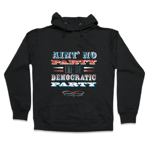 Democratic Party Shirt Hooded Sweatshirt