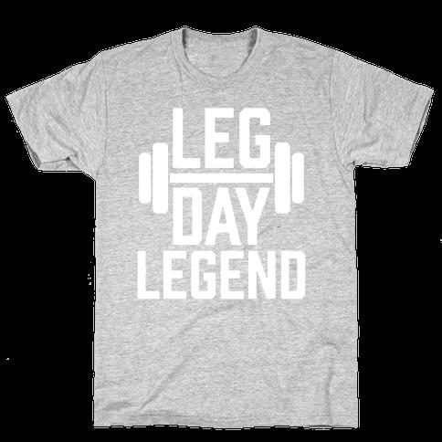 Leg Day Legend Mens T-Shirt