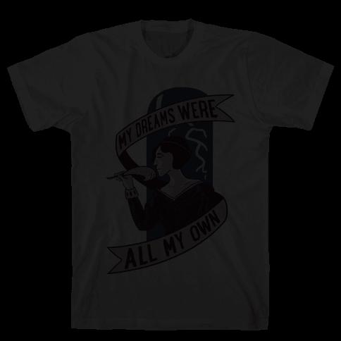 My Dreams Were All My Own Mens T-Shirt