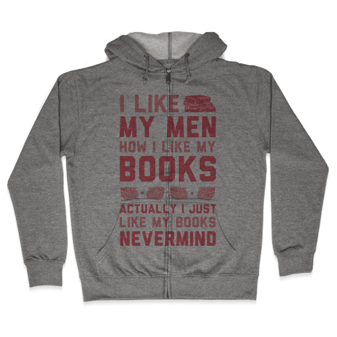 I Like My Men How I Like My Books Zip Hoodie