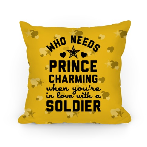 Who Needs Prince Charming? (Army) Pillow
