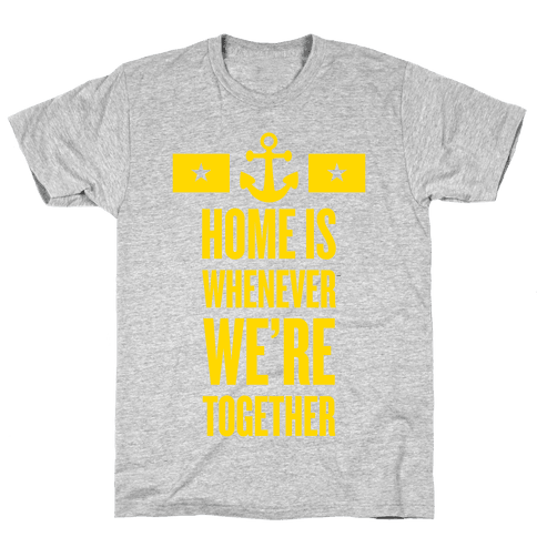 Home Is Whenever We're Together (Navy) Mens T-Shirt