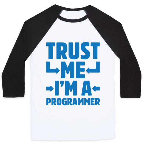 Trust Me I'm A Programmer Baseball Tee