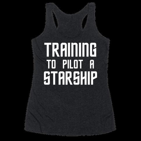 Training To Pilot A Starship Racerback Tank Top
