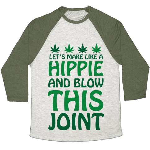 Let's Make Like A Hippie And Blow This Joint Baseball Tee
