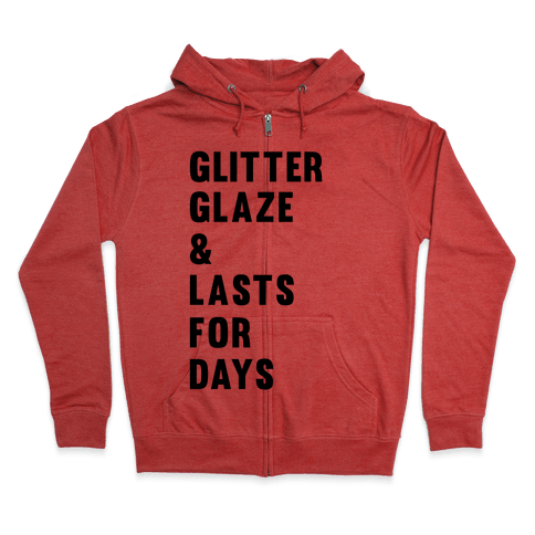 Glitter Glaze & Lasts For Days Zip Hoodie