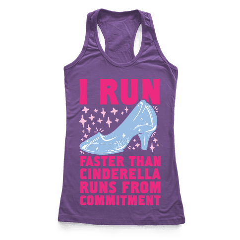 I Run Faster Than Cinderella Runs From Commitment Racerback Tank Top