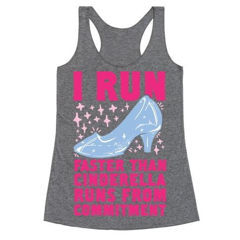 I Run Faster Than Cinderella Runs From Commitment Racerback Tank Top