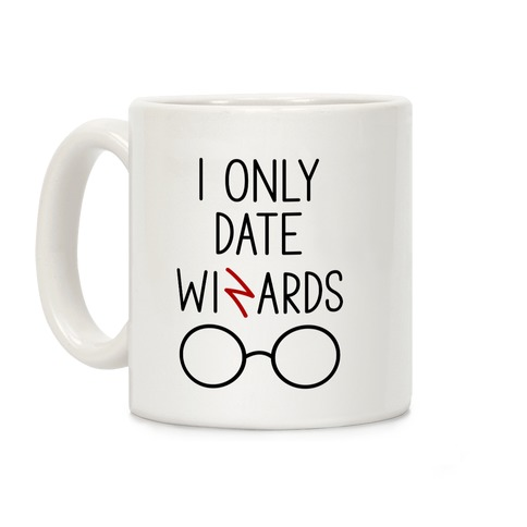 I Only Date Wizards Coffee Mug