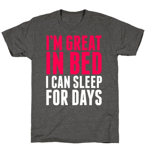 I'm Great In Bed T-Shirt