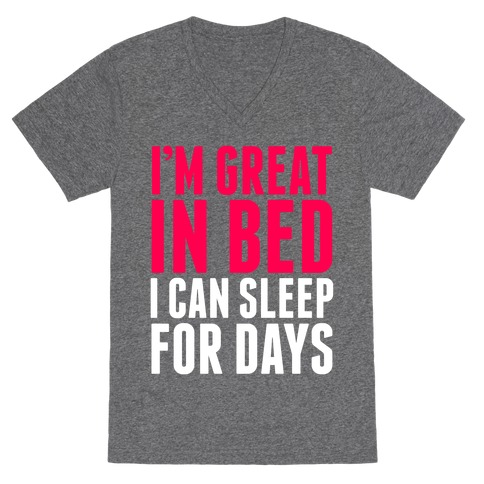 I'm Great In Bed V-Neck Tee Shirt