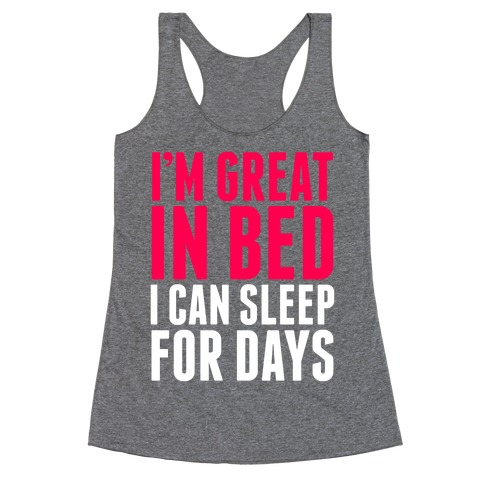 I'm Great In Bed Racerback Tank Top
