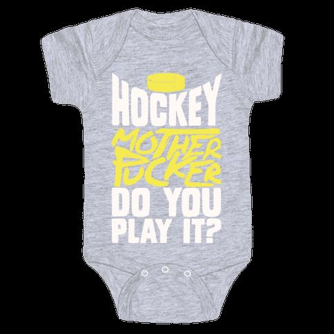 Hockey Mother Pucker Do You Play It? Baby Onesy