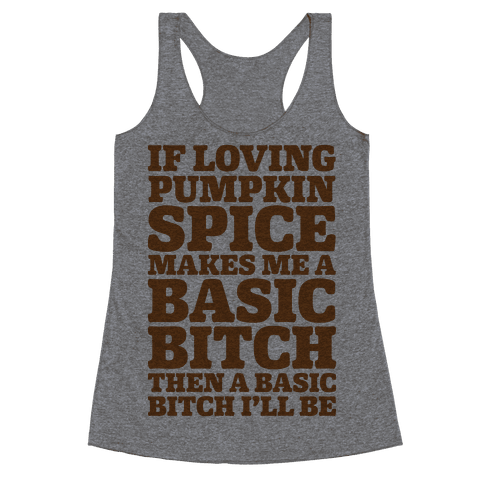 Basic Pumpkin Spice Bitch Racerback Tank Top