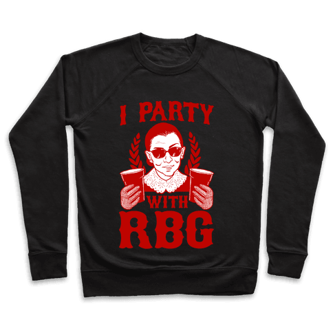 I Party With RBG Pullover