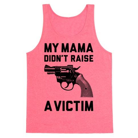 Mama Didn't Raise A Victim Tank Top