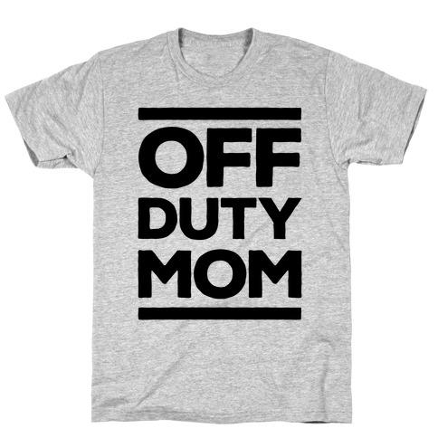 Off Duty Mom Mens T-Shirt
