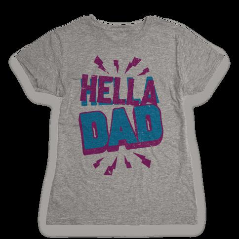 Hella Dad Womens T-Shirt