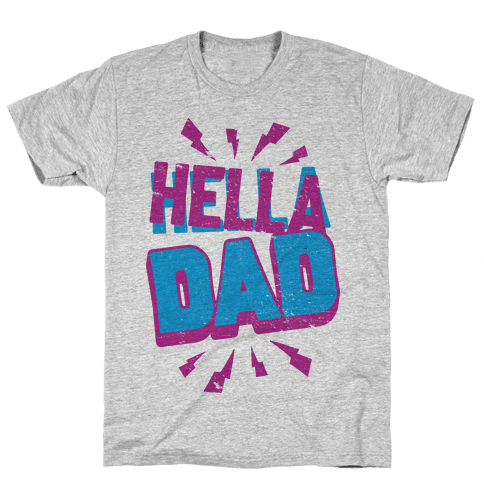 Hella Dad Mens T-Shirt
