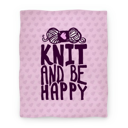 Knit And Be Happy Blanket