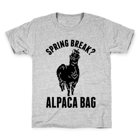 Spring Break? Alpaca Bag Kids T-Shirt