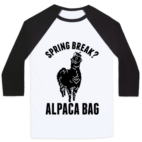 Spring Break? Alpaca Bag Baseball Tee
