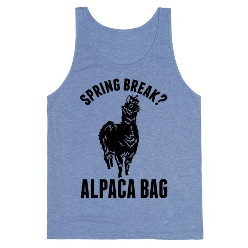 Spring Break? Alpaca Bag Tank Top