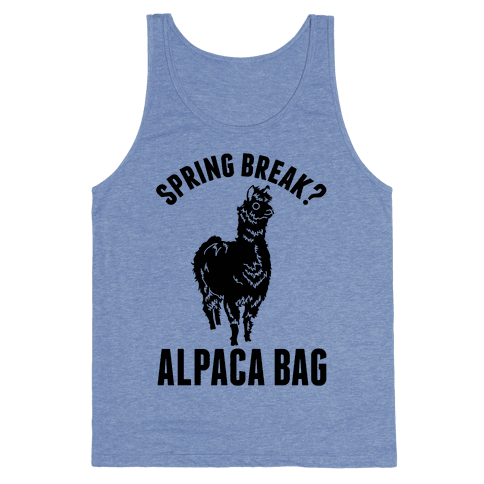 Spring Break? Alpaca Bag Tank Top