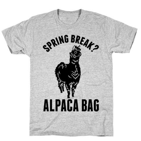 Spring Break? Alpaca Bag T-Shirt