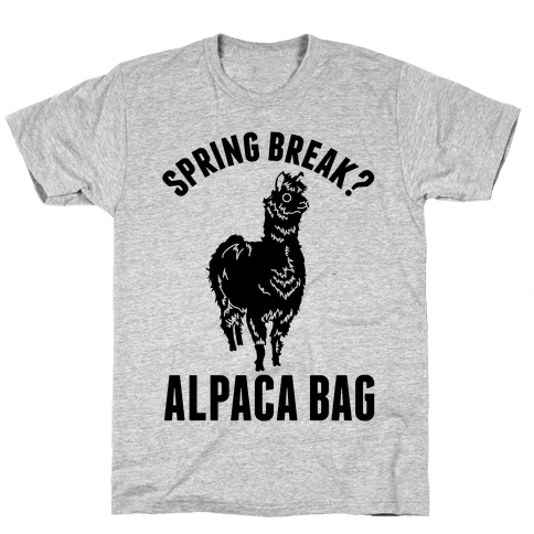 Spring Break? Alpaca Bag Mens T-Shirt