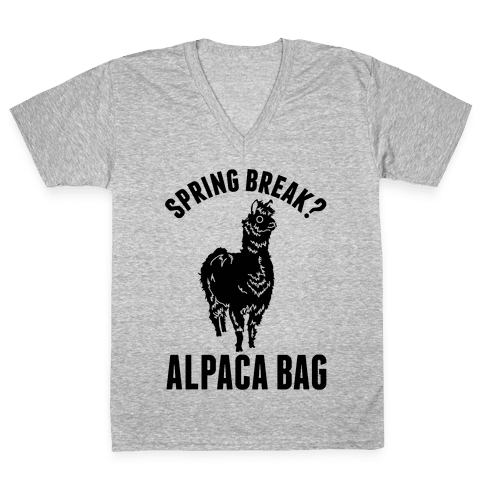 Spring Break? Alpaca Bag V-Neck Tee Shirt