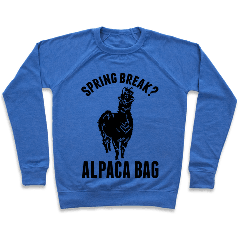 Spring Break? Alpaca Bag Pullover