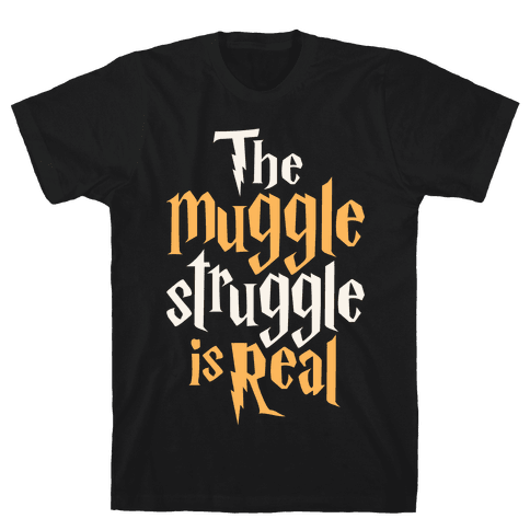 The Muggle Struggle Is Real Mens T-Shirt