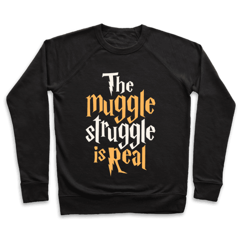 The Muggle Struggle Is Real Pullover