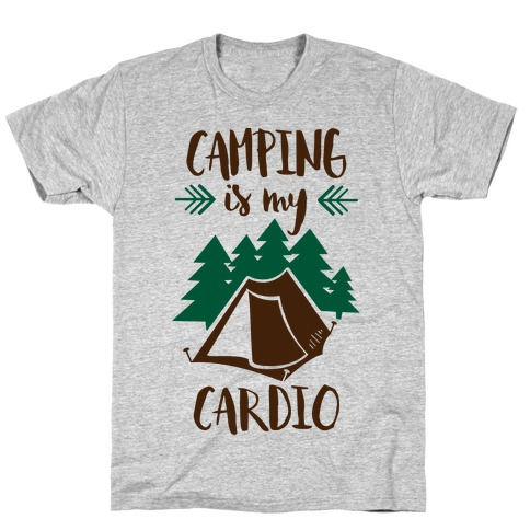 Camping is My Cardio T-Shirt