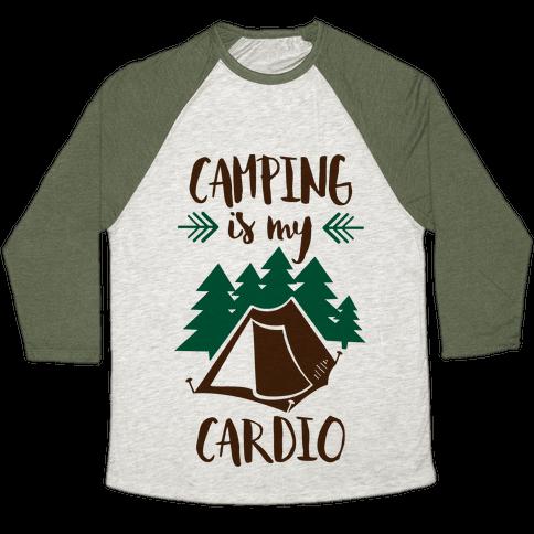 Camping is My Cardio Baseball Tee