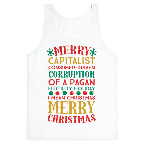 Merry Corruption Of A Pagan Holiday, I Mean Christmas Tank Top