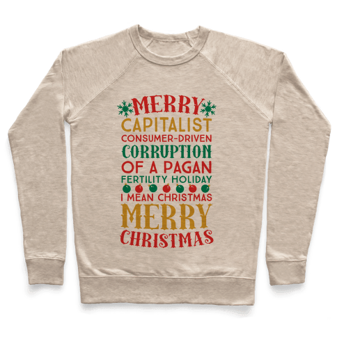 Merry Corruption Of A Pagan Holiday, I Mean Christmas Pullover