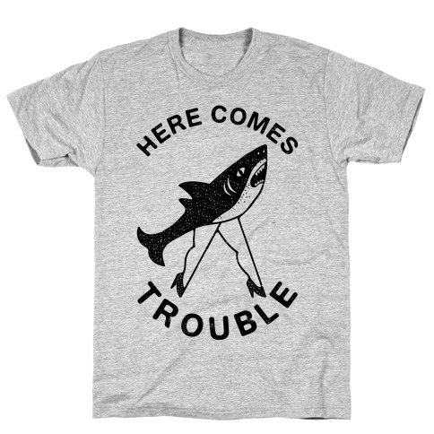 Here Comes Trouble Mens T-Shirt
