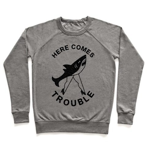 5504747c Here Comes Trouble Crewneck Sweatshirt | LookHUMAN